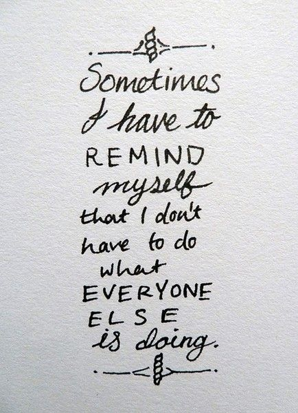 Be different.Daily Reminder, Remember This, Paths, Life, Stay True, So True, Truths, Living, Inspiration Quotes