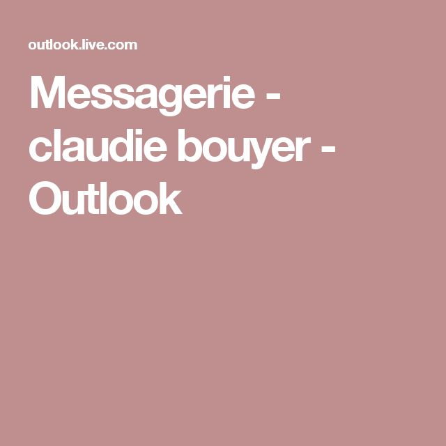 Messagerie - claudie bouyer - Outlook