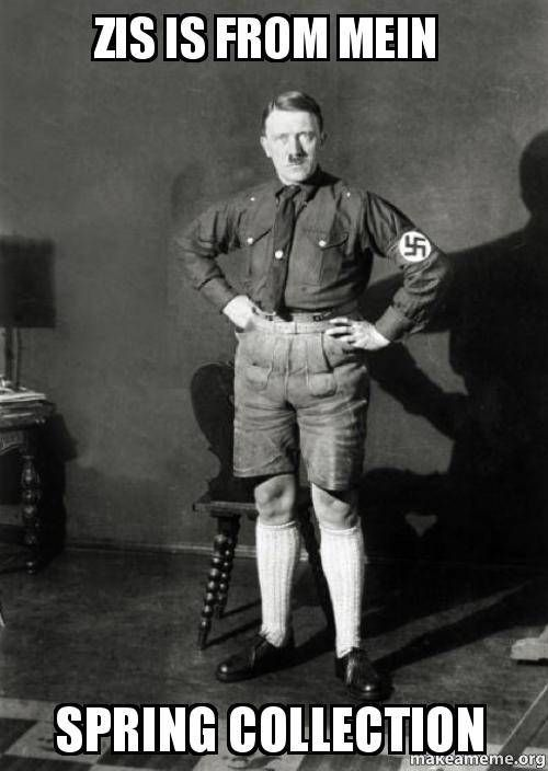 Hitler in Shorts... SUMMER IS NEAR!