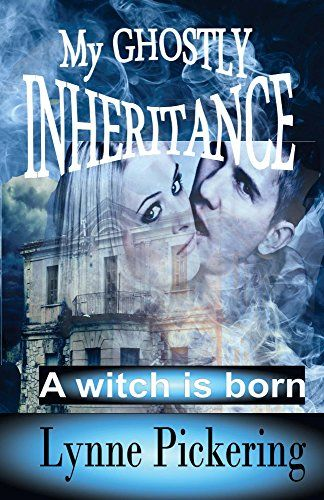 My Ghostly Inheritance: A Witch is Born (Impetuous Magic…