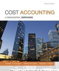 download Solutions Manual for Cost Accounting, 15th Edition Horngren, Datar & Rajan