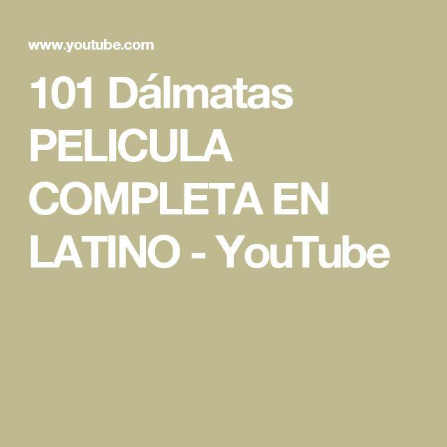 101 Dalmatas Pelicula Completa En Latino Youtube Peliculas Completas Peliculas Dalmatas