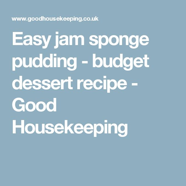 Easy jam sponge pudding - budget dessert recipe - Good Housekeeping