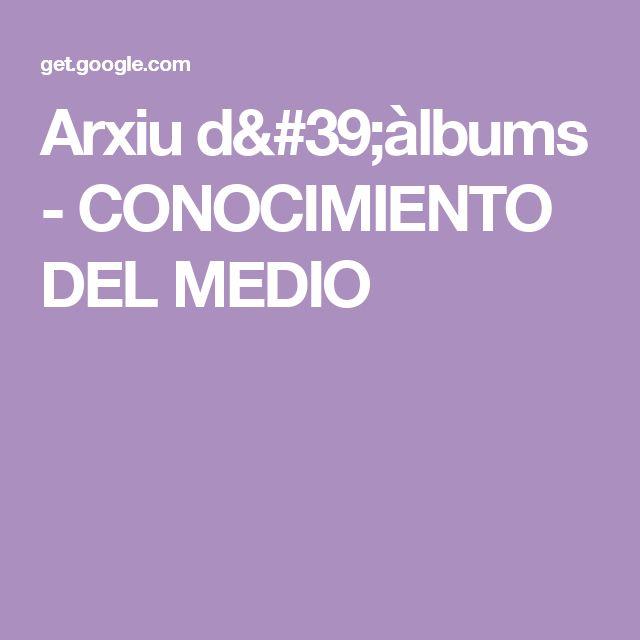 Arxiu d'àlbums - CONOCIMIENTO DEL MEDIO