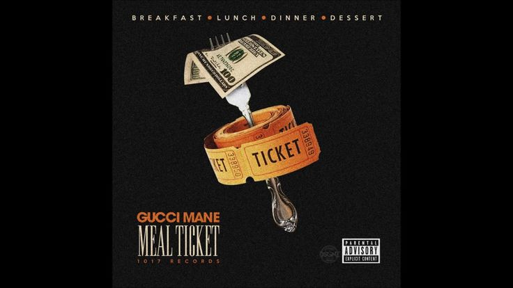 GUCCI MANE - MEAL TICKET [FULL ALBUM] *NEW 2017