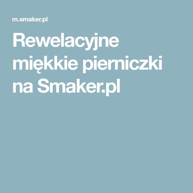 Rewelacyjne miękkie pierniczki na Smaker.pl