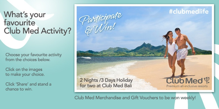 The #clubmedlife contest Participate and stand a chance to win a holiday at Club Med Bali http://on.fb.me/Ze3HTj