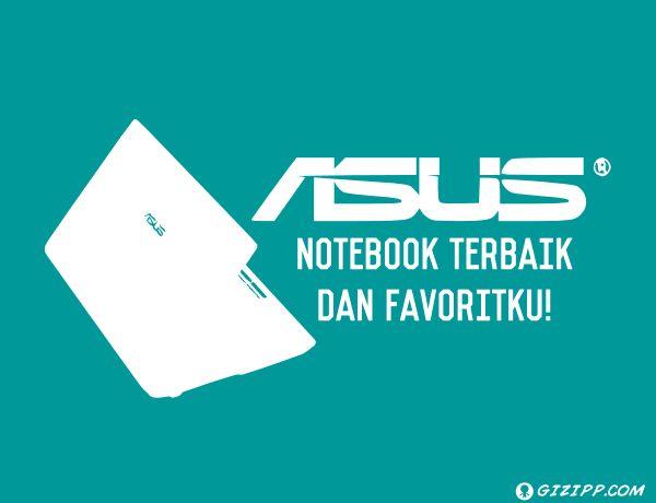 Kenapa ASUS notebook terbaik dan favoritku banget? Coba simak penuturan alien berikut ini! *halah*
