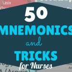 50 Mnemonics & Tricks Every Nurse Should Know
