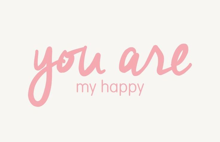 You are my happy #sweet