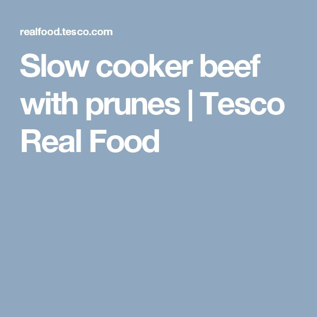 Slow cooker beef with prunes | Tesco Real Food