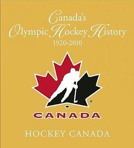 Canada's Olympic Hockey History, 1920-2010, by Andrew Podnieks.