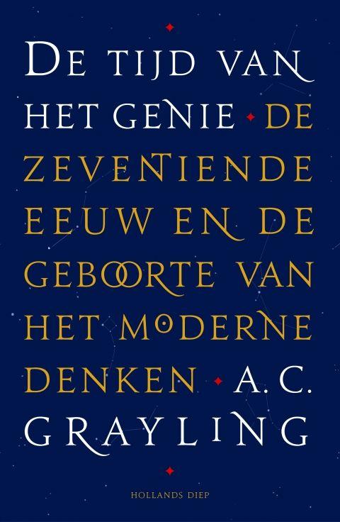 De tijd van het genie - A.C.   Grayling - geschiedenis  |  Met 'De tijd van het genie' heeft Grayling, befaamd historicus en filosoof, een sprankelende kroniek afgeleverd van een door oorlogen geteisterde episode, waarin Spanje en het Heilige Romeinse Rijk in verval raakten – en waaruit Engeland en De Nederlanden als supermachten oprezen. En waarin kunst, wetenschap en literatuur bloeiden als nooit tevoren.