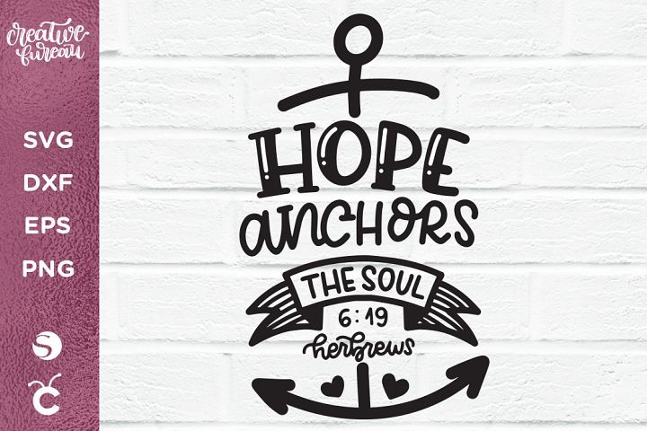 Download Hope Anchors The Soul SVG DXF , Inspirational SVG (With ...