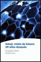 Salud, visión de futuro: 20 años después (PRINT) SOLICITAR/REQUEST: http://biblioteca.cepal.org/record=b1253871~S0*spi