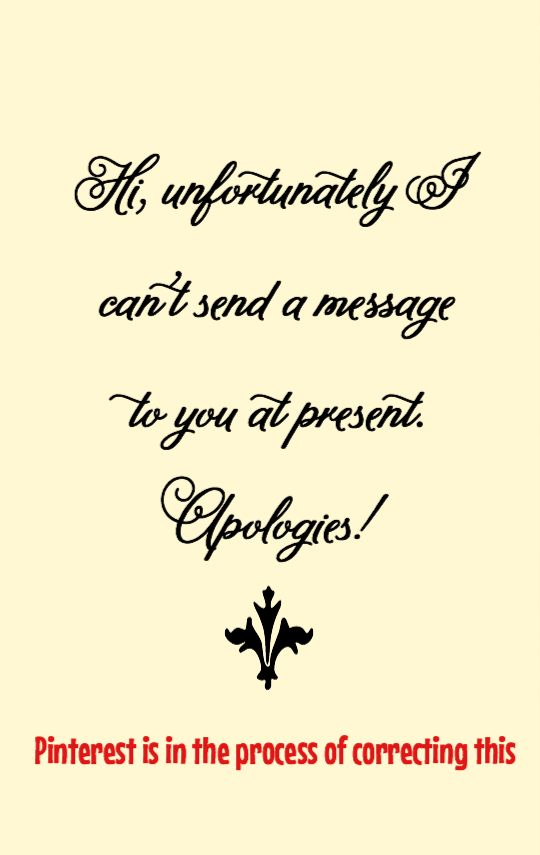 Although I cannot send messages due to a technical problem on Pinterest, I can still receive messages from you. Please don't stop messaging me if you can. Thank you! Love, Annette XX