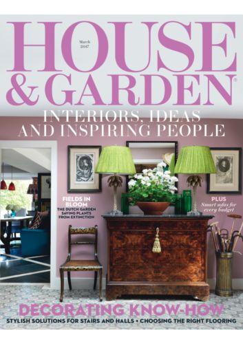 House & Garden March 2017 www.houseandgarden.co.uk