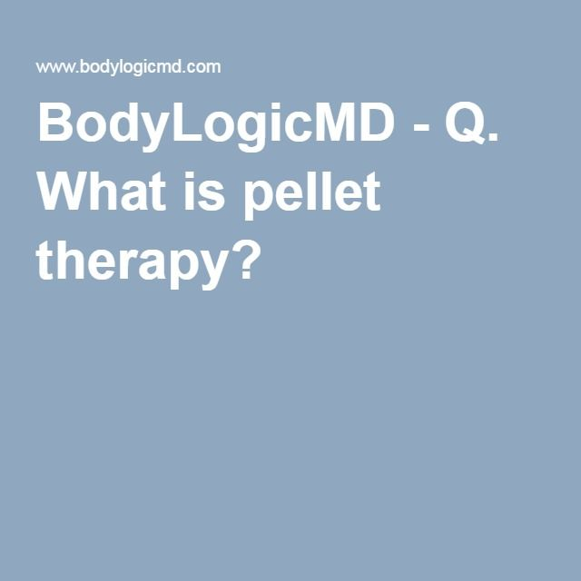 BodyLogicMD - Q. What is pellet therapy?