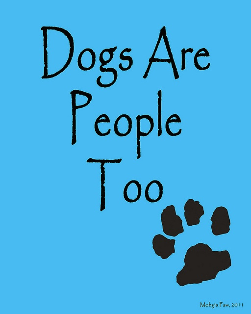 I saw this quote on a commercial and then made this print using my beagle's paw print! :-)...luv it!