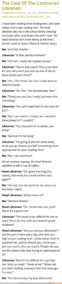 In any situation assuming things is never right especially when you have been told you are wrong and continue to assume. Plus it's a book. If she can't read it she would just return it, no harm done???? <<--- agreed. Honestly the librarian's behaviour is outrageous.