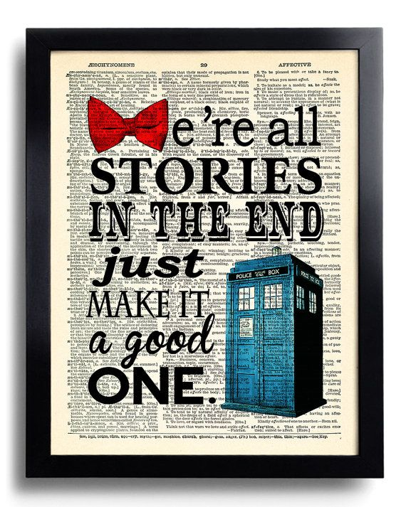 Dr Who Art Print We're All Stories In The End Quote Doctor Who Tardis POSTER, Print on DICTIONARY Paper, Kid Room Decor, Book Page print 560