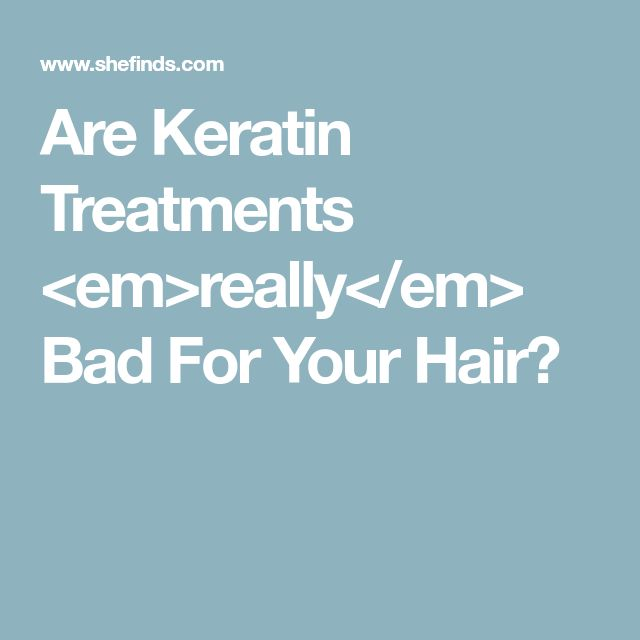 Are Keratin Treatments <em>really</em> Bad For Your Hair?