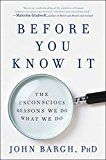 Before You Know It: The Unconscious Reasons We Do What We Do by John Bargh (Author) #Kindle US #NewRelease #Counseling #Psychology #eBook #ad