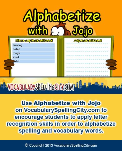 In Alphabetize with Jojo, students arrange the words from their list in alphabetical order.