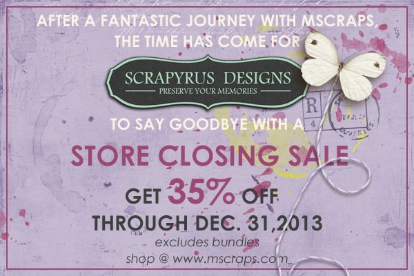 Scrapyrus Designs' store @ Mscraps Closing Sale until Dec 31st. Don't miss it and watch out for news where Scrapyrus Designs is moving to. http://www.mscraps.com/shop/scrapyrus-designs