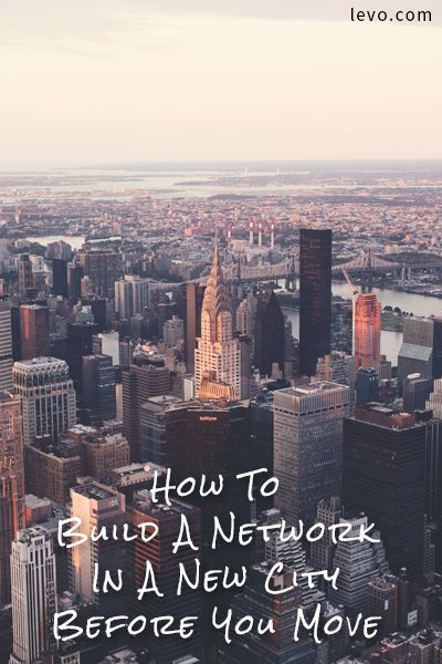 It's important to take steps now to build a network before you move.