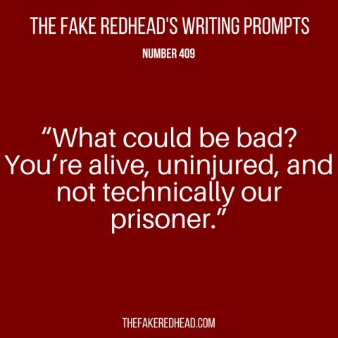 TFR's Writing Prompts No. 406-410 – The Fake Redhead Writes