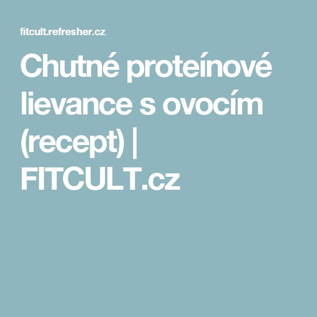 Chutné proteínové lievance s ovocím (recept) | FITCULT.cz