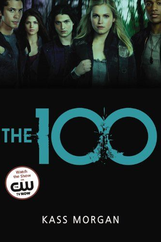 The 100 (The 100 Series) by Kass Morgan…