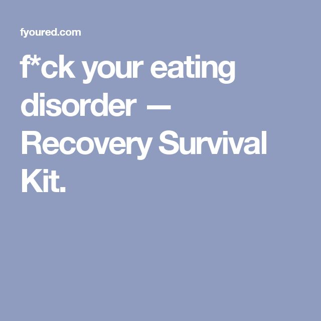 f*ck your eating disorder — Recovery Survival Kit.