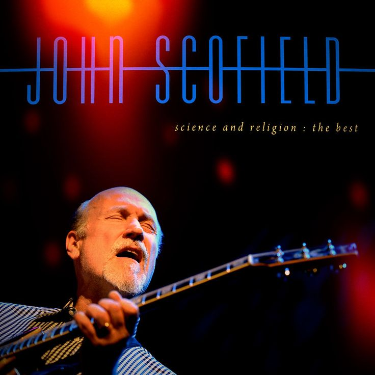 John Scofield - Science and Religion (The Best)