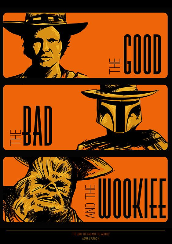 The Good, the Bad and the Wookiee poster by MeleeNinja