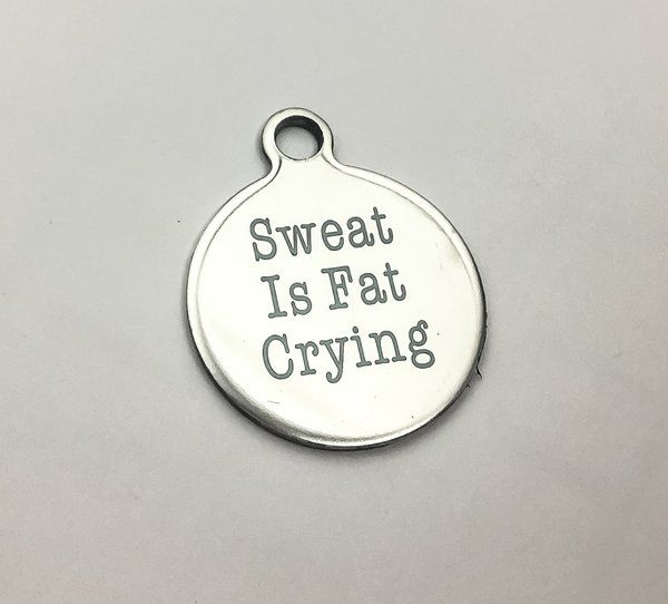 5$ - Sweat is Fat Crying Charm - Miss Fit Boutique