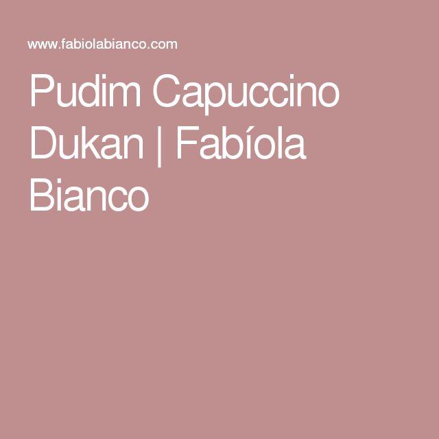 Pudim Capuccino Dukan   Fabíola Bianco