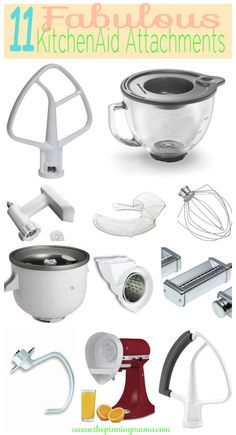 11 Best Attachments for your KitchenAid Mixer - CLick here to see what they are and why you need them!