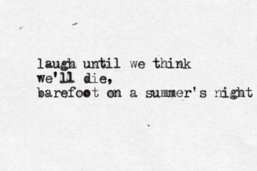 Laugh until we think we'll die.