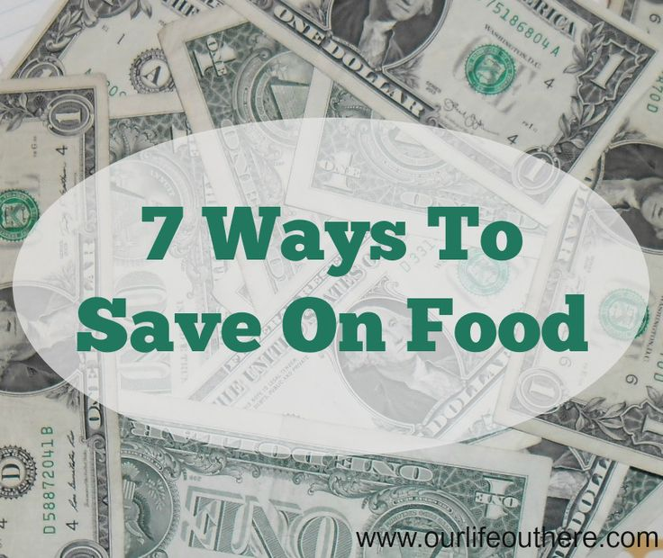 7 Ways to Save Money on Food