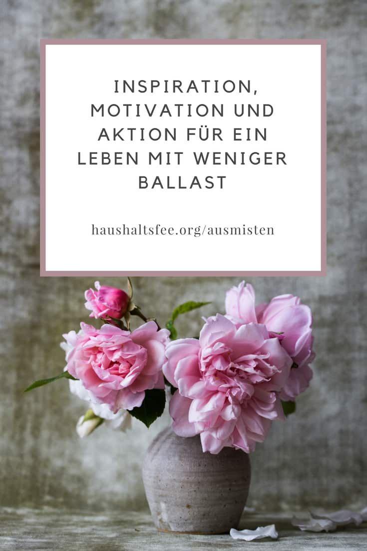 Inspiration, Motivation und Aktion für ein Leben mit weniger Ballast. Ich bin dabei: Ausmisten mit der Haushaltsfee :-)