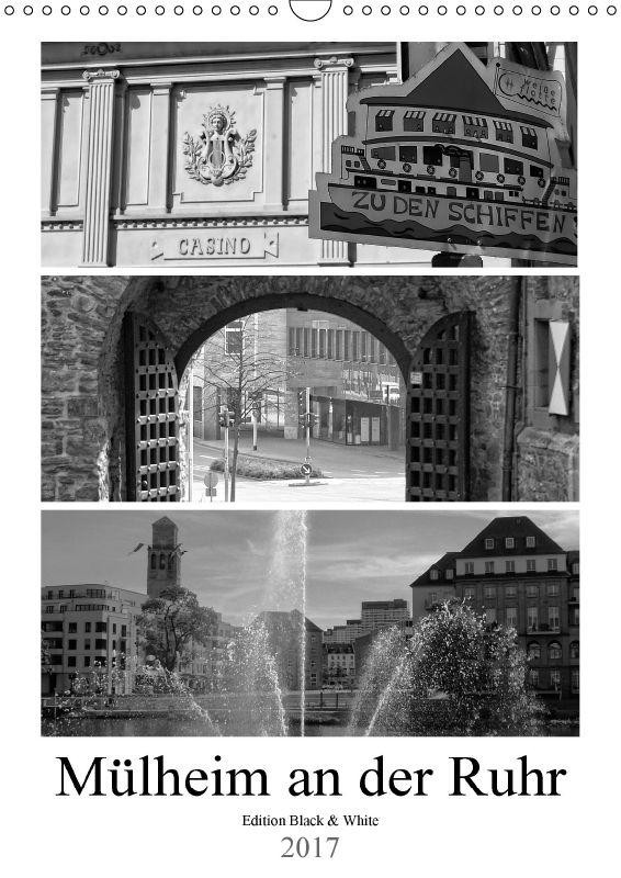 Mülheim an der Ruhr Edition Black & White 2017 - CALVENDO