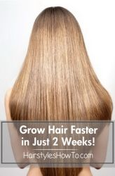 How To Grow Hair Faster in Just 2 Weeks