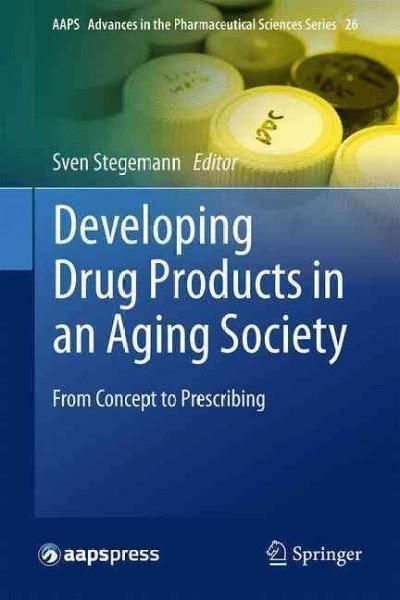 Developing Drug Products in an Aging Society: From Concept to Prescribing