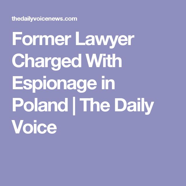 Former Lawyer Charged With Espionage in Poland | The Daily Voice