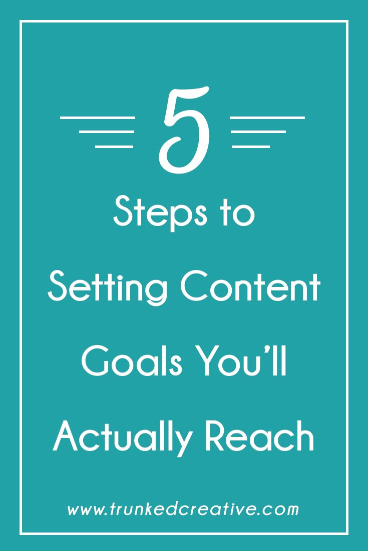Ready to set content creation goals that you'll ACTUALLY achieve?