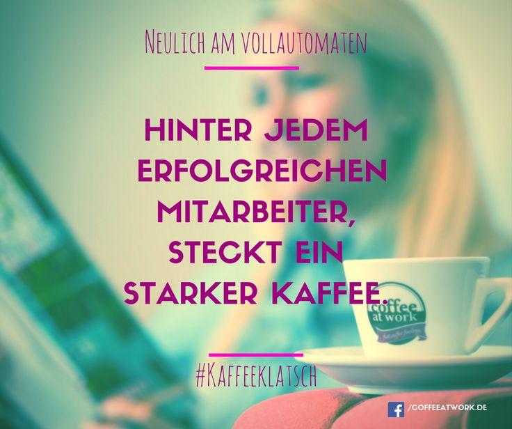 #Spruch #Kaffee #Witz #wortspiel #sprüche #zitate #kaffeeservice #kaffeeautomat #coffeeaner #arbeit #mitarbeiter #kollegen