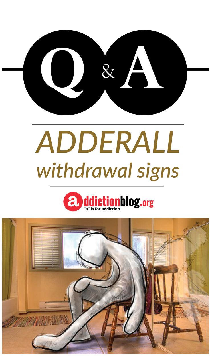 What are Adderall withdrawal signs? How can you manage withdrawal from Adderall? Answers here!  'a' is for Addiction | Addiction Blog
