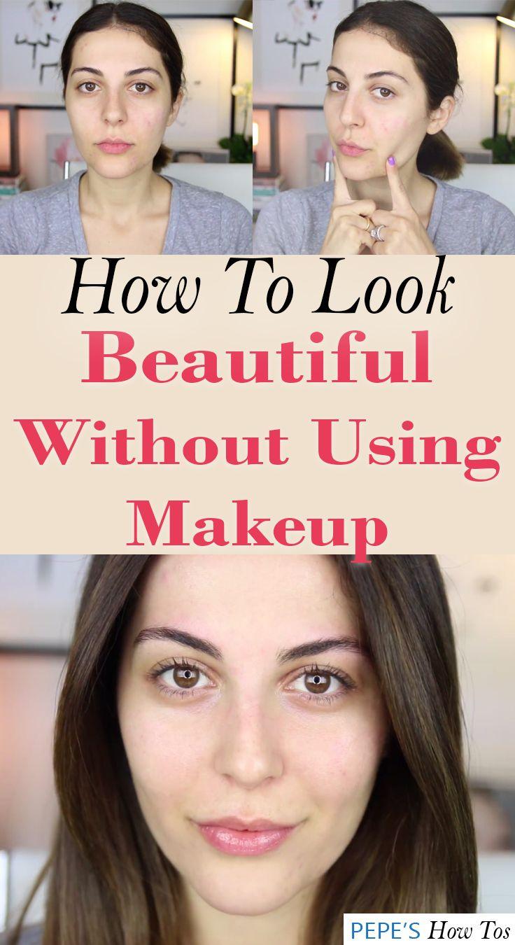 How To Look Beautiful Without Using Makeup Beauty makeup